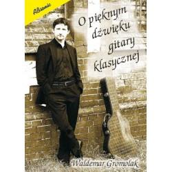 O pięknym dźwięku gitary klasycznej - W.Gromolak