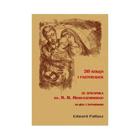26 kolęd i pastorałek na głos z fortepianem - Edward Piłłasz