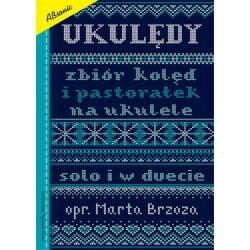 Ukulędy zbiór kolęd i pastorałek na ukulele - M. Brzoza